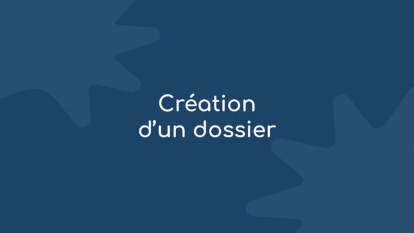[Tuto] – Création d'un dossier
