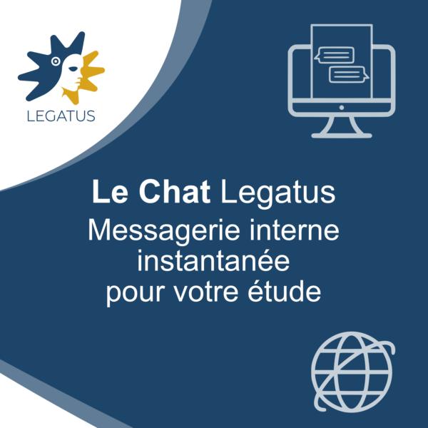 Discutez avec vos collaborateurs en temps réel et directement dans Legatus !