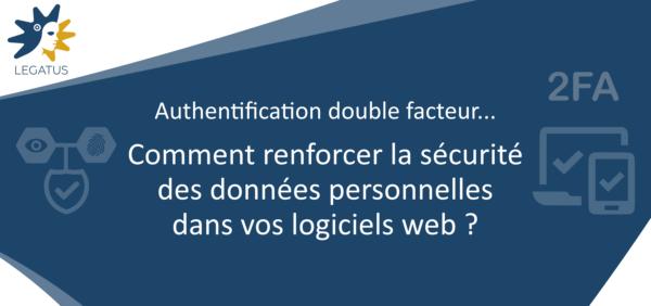 Huissiers de Justice : Comment renforcer la sécurité des données personnelles stockées dans vos logiciels et applications métier «web» ?