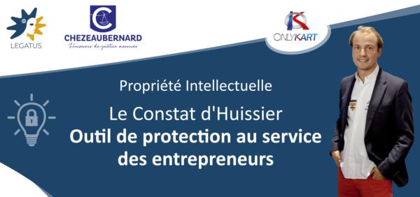 Le Constat d'Huissier, outil de protection de la Protection Intellectuelle au service des entrepreneurs.